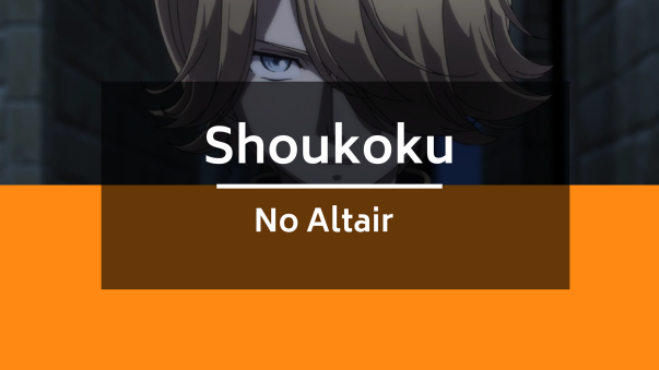Shoukoku no altair episode reviews